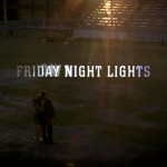 Friday Night Lights, best show EVER!