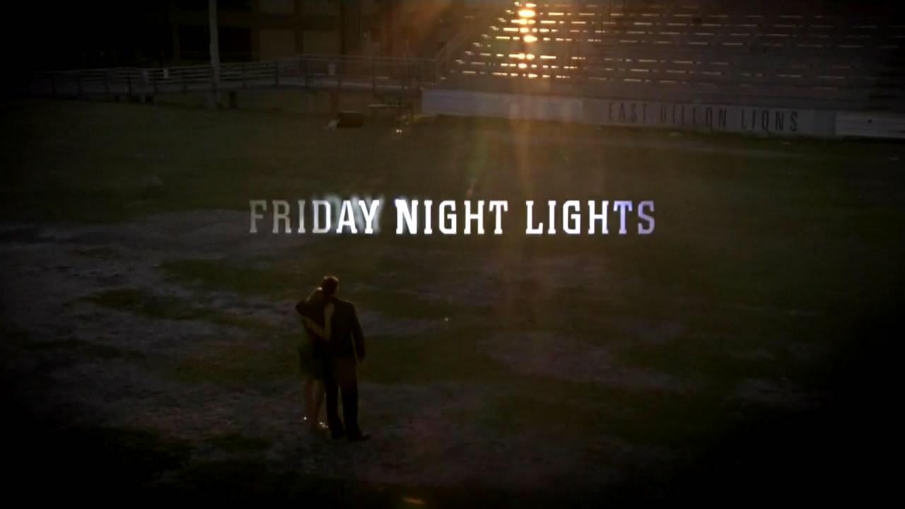 Friday Night Lights Best Show Ever Musings Indulgences